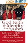 God, Faith & Identity from the Ashes:...