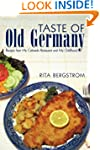 Taste of Old Germany: Recipes from My...