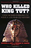 img - for Who Killed King Tut?: Using Modern Forensics to Solve a 3,300-Year Old Mystery book / textbook / text book