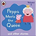 Peppa Meets the Queen and Other Audio Stories: Peppa Pig Audiobook by  Ladybird Narrated by John Sparkes