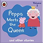 Peppa Meets the Queen and Other Audio Stories: Peppa Pig |  Ladybird