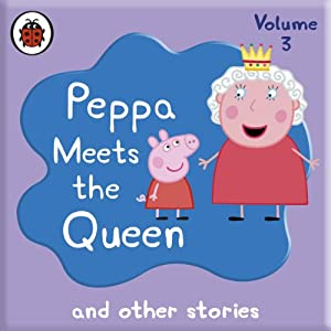Peppa Meets the Queen and Other Audio Stories Audiobook