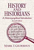 History and Historians (7th Edition) (0205687539) by Gilderhus, Mark T.