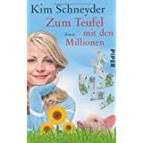 Zum Teufel mit den Millionen: Roman (Molly Becker-Reihe)von &#34;Kim Schneyder&#34;