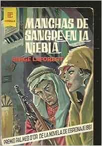 MANCHAS DE SANGRE EN LA NIEBLA.: Serge. LAFOREST: Amazon.com: Books