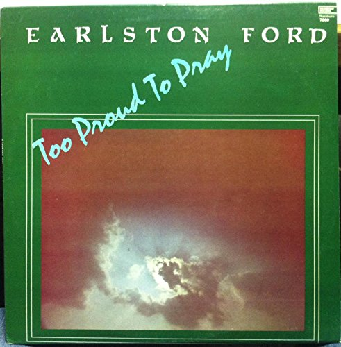 EARLSTON FORD SINGERS TOO PROUD TO PRAY vinyl record (Earlston Ford compare prices)