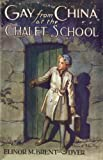 Gay from China at the Chalet School (1847450202) by Brent-Dyer, Elinor M.