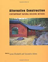 Alternative Construction: Contemporary Natural Building Methods