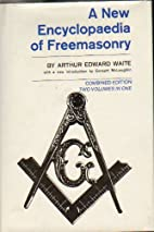 A New Encyclopedia of Freemasonry. Combined…