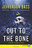 Cut to the Bone LP: A Body Farm Novel