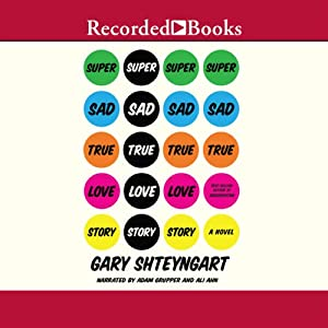 Super Sad True Love Story: A Novel | [Gary Shteyngart]