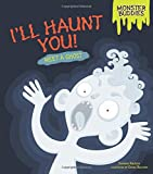 img - for I'll Haunt You!: Meet a Ghost (Monster Buddies) book / textbook / text book