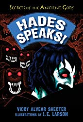 Hades Speaks!: A Guide to the Underworld by the Greek God of the Dead (Secrets of the Ancient Gods)