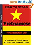 How to Speak Vietnamese: A Complete V...