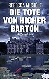 Die Tote von Higher Barton: Ein Cornwall-Krimi BESTES ANGEBOT