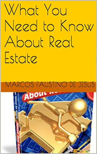 Marcos Faustino De Jesus - What You Need to Know About Real Estate (English Edition)