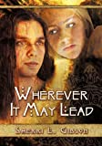 Wherever It May Lead  Amazon.Com Rank: # 6,741,041  Click here to learn more or buy it now!