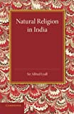 img - for Natural Religion in India by Alfred Lyall (2014-01-02) book / textbook / text book
