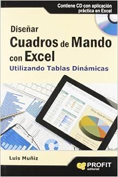 DISEÑAR CUADROS DE MANDO EN EXCEL (Spanish Edition): Luís Muñiz