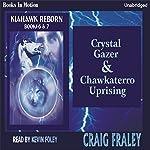 Crystal Gazer & Chawkaterro Uprising | Craig Fraley,Laura Fraley