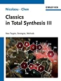Classics in Total Synthesis III: Further Targets, Strategies, Methods [ハードカバー] / K. C. Nicolaou, Jason S. Chen (著); Wiley-VCH (刊)
