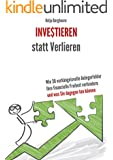 Investieren statt Verlieren: Wie 30 verhängnisvolle Anlegerfehler Ihre finanzielle Freiheit verhindern und was Sie dagegen tun können