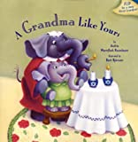 A Grandma Like Yours/A Grandpa Like Yours