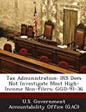 Tax Administration: IRS Does Not Investi...