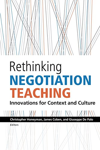 Rethinking Negotiation Teaching: Innovations For Context And Culture: Volume 1