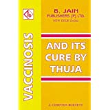 Vaccinosis & Its Cure by Thuja With Remarks on Homoeoprophylaxis
