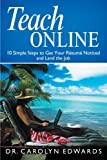 img - for Teach Online: 10 Simple Steps to Get Your R sum  Noticed and Land the Job book / textbook / text book
