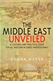 The Middle East Unveiled