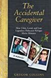The Accidental Caregiver: How I Met,…