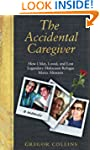 The Accidental Caregiver: How I Met,...