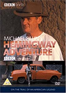 Michael Palin's Hemingway Adventure [DVD]