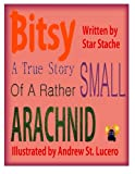 Bitsy: The True Story of a Rather Small Arachnid