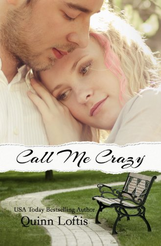 Call Me Crazy by Quinn Loftis