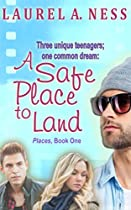 A SAFE PLACE TO LAND (PLACES BOOK 1)
