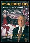 My 26 Stanley Cups: Memories of a Hoc...