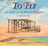 img - for To Fly: The Story of the Wright Brothers book / textbook / text book