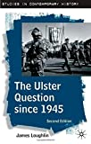 img - for The Ulster Question since 1945 (Studies in Contemporary History) by Dr James Loughlin (2003-10-21) book / textbook / text book