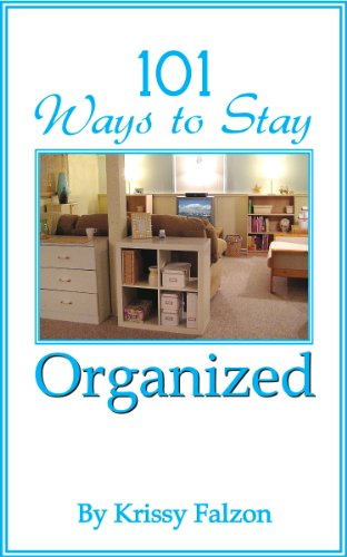 101 Ways to Stay Organized (Getting Organized)