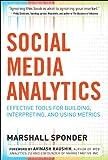 Social Media Analytics: Effective Tools for Building, Interpreting, and Using Metrics [ハードカバー] / Marshall Sponder (著); McGraw-Hill (刊)