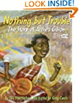 Nothing but Trouble: The Story of Alt...