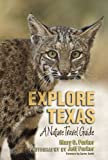 img - for Explore Texas: A Nature Travel Guide (Myrna and David K. Langford Books on Working Lands) book / textbook / text book