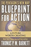 Blueprint for Action: A Future Worth Creating (0425211746) by Barnett, Thomas P.M.