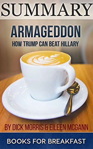 Armageddon Book How Trump Can Beat Hillary by Eileen McGann and Dick Morris 2016