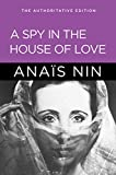 Image of A Spy in the House of Love: The Authoritative Edition