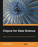 Clojure for Data Science Front Cover
