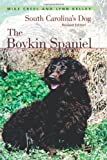 The Boykin Spaniel: South Carolina's Dog, Revised Edition